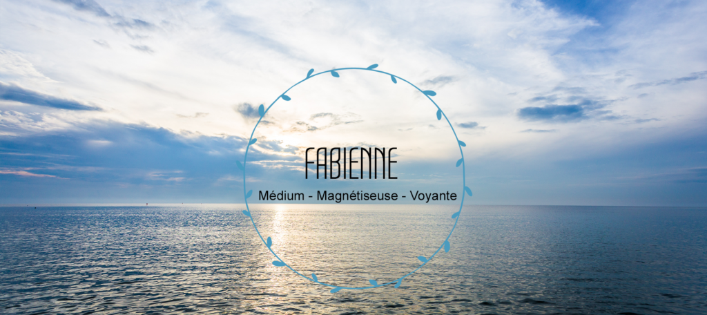 Fabienne, médium, magnétiseuse, voyante